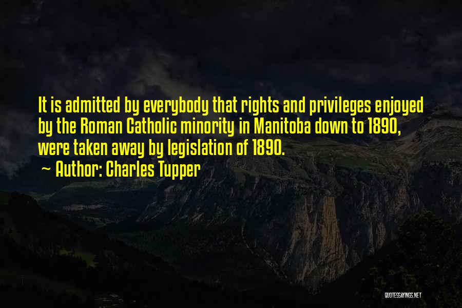 Taken Quotes By Charles Tupper