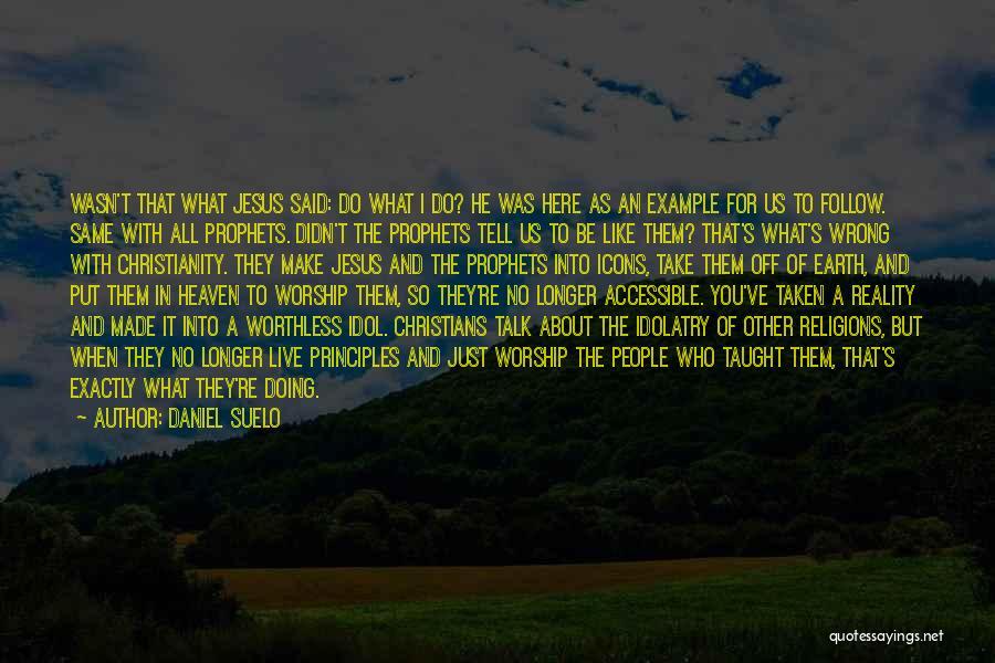 Taken Quotes By Daniel Suelo