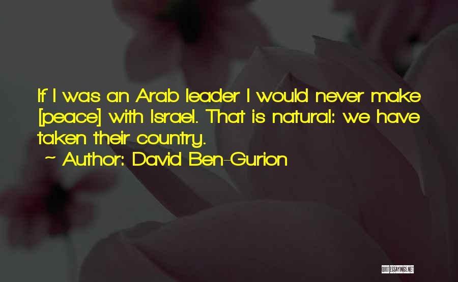 Taken Quotes By David Ben-Gurion