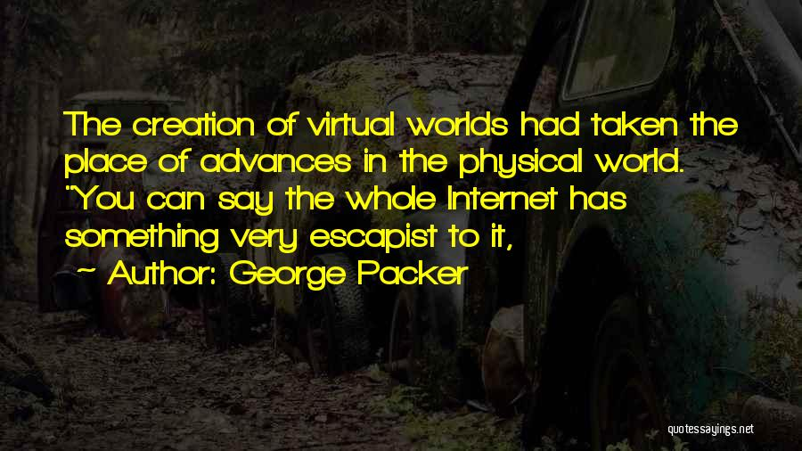 Taken Quotes By George Packer