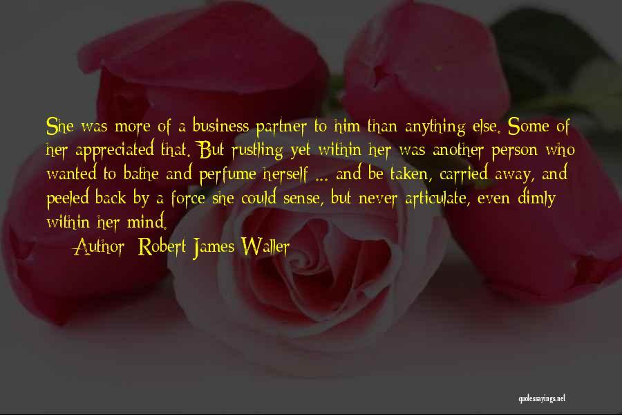 Taken Quotes By Robert James Waller