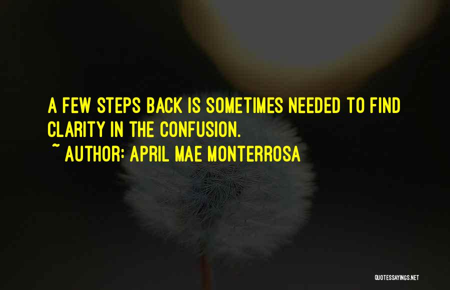 Taking A Few Steps Back Quotes By April Mae Monterrosa