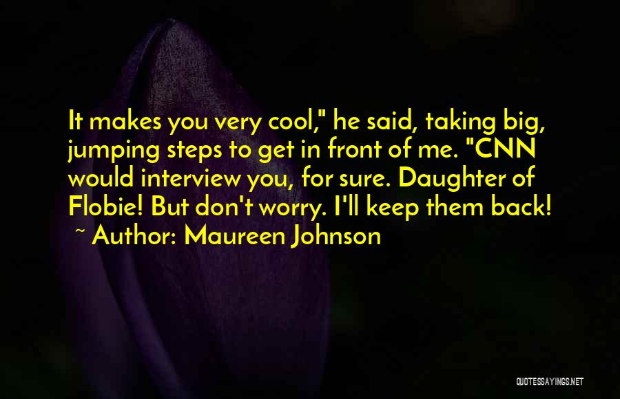 Taking A Few Steps Back Quotes By Maureen Johnson