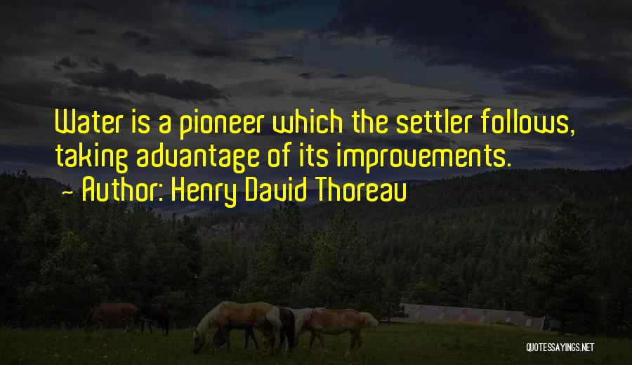 Taking Advantage Of Someone Quotes By Henry David Thoreau