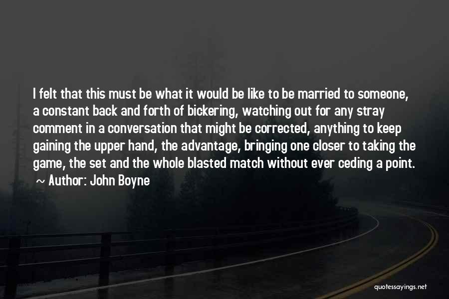 Taking Advantage Of Someone Quotes By John Boyne