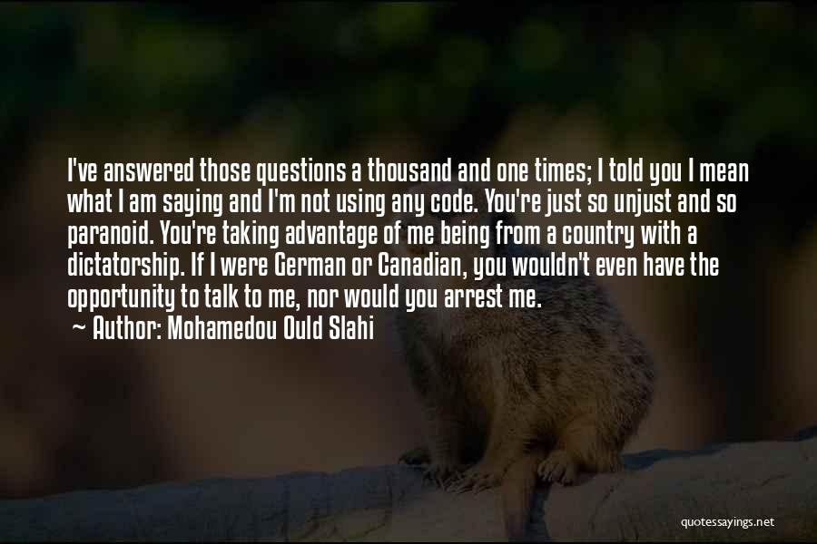 Taking Advantage Of Someone Quotes By Mohamedou Ould Slahi