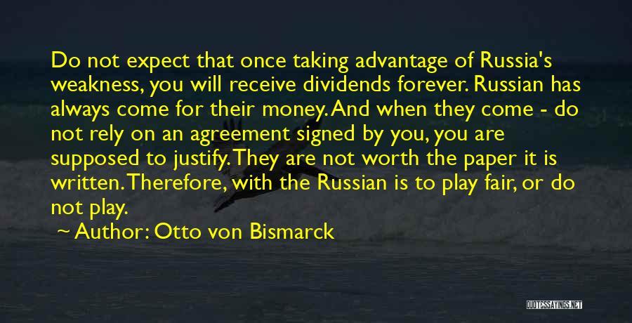 Taking Advantage Of Someone Quotes By Otto Von Bismarck