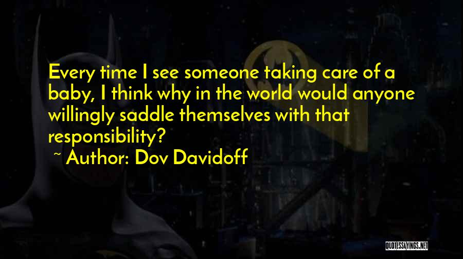Taking Care Of Baby Quotes By Dov Davidoff