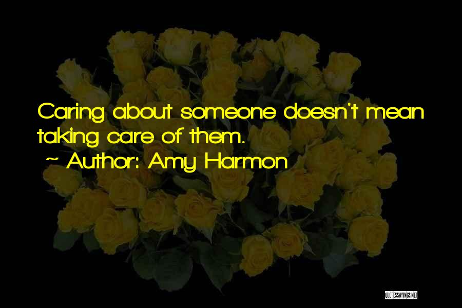 Taking Care Of Someone Quotes By Amy Harmon