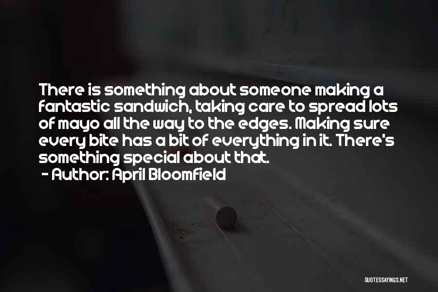 Taking Care Of Someone Quotes By April Bloomfield