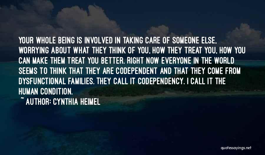 Taking Care Of Someone Quotes By Cynthia Heimel