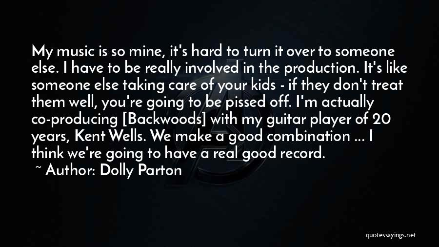 Taking Care Of Someone Quotes By Dolly Parton