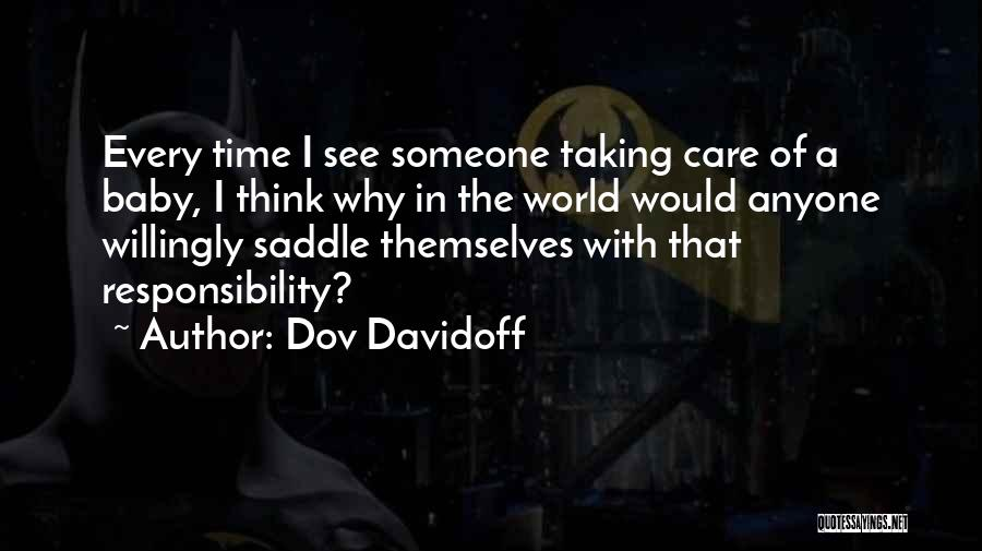 Taking Care Of Someone Quotes By Dov Davidoff