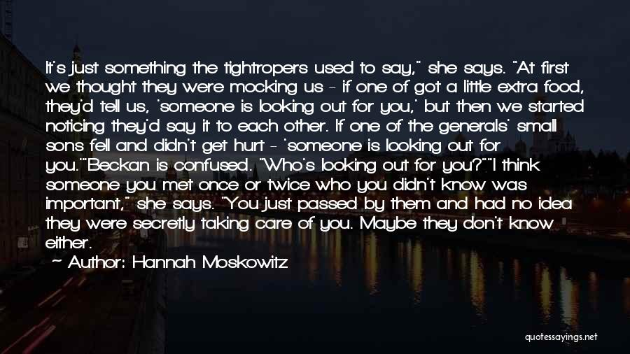Taking Care Of Someone Quotes By Hannah Moskowitz
