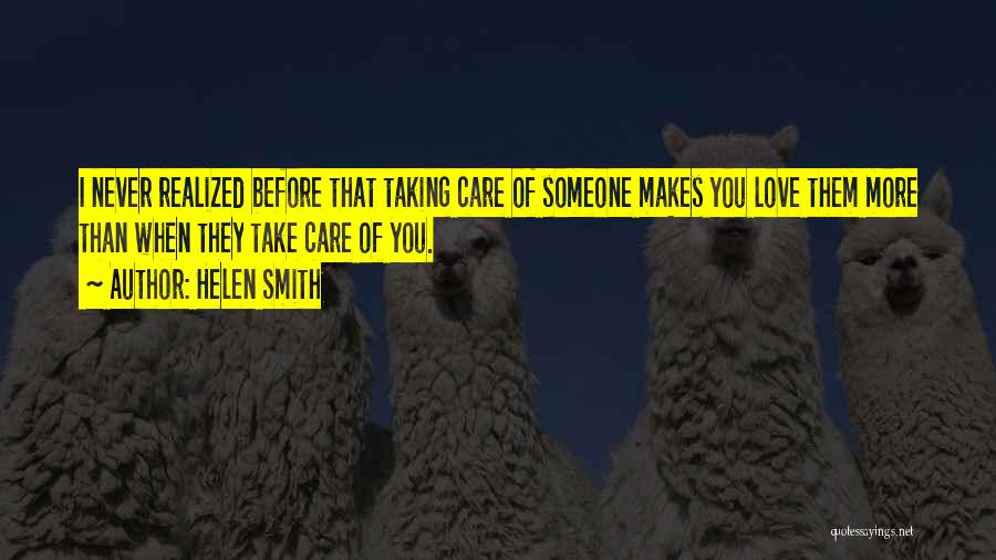 Taking Care Of Someone Quotes By Helen Smith
