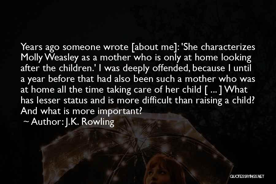 Taking Care Of Someone Quotes By J.K. Rowling