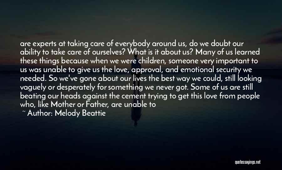 Taking Care Of Someone Quotes By Melody Beattie