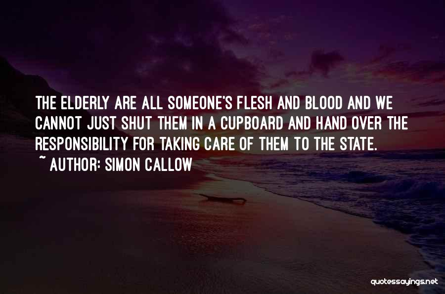 Taking Care Of Someone Quotes By Simon Callow