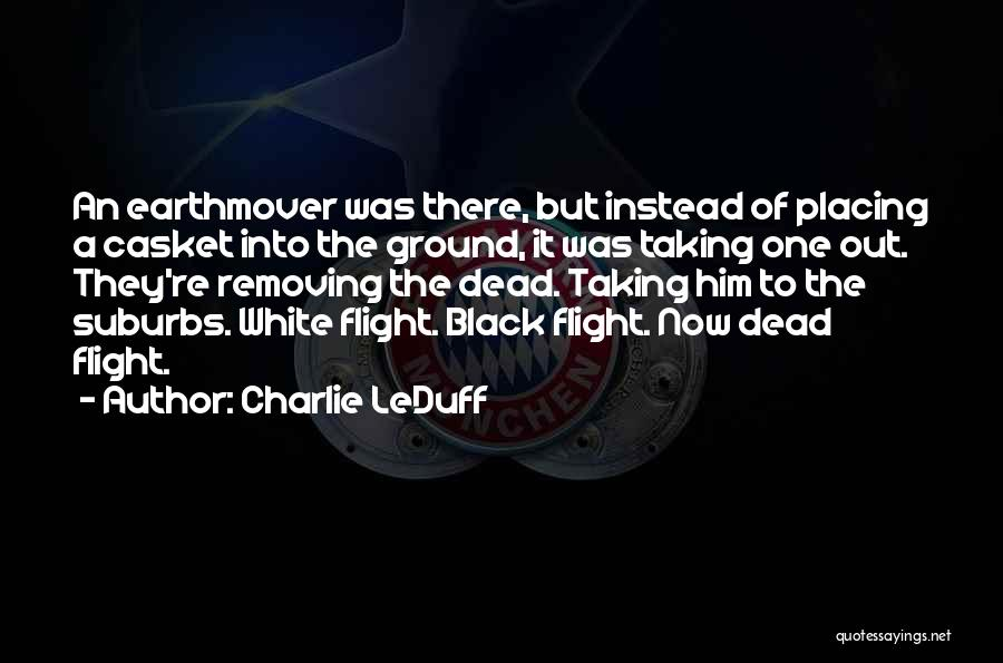 Taking Flight Quotes By Charlie LeDuff