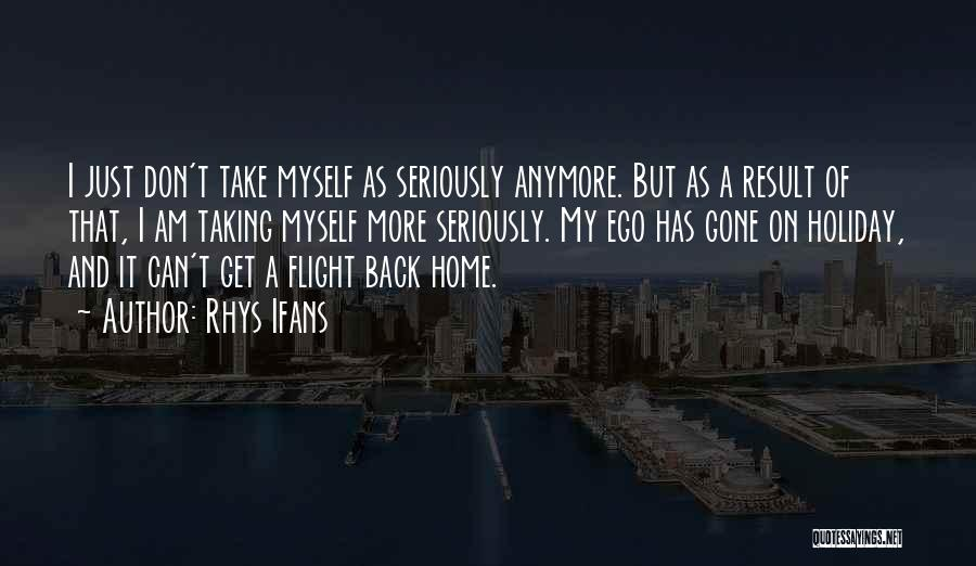Taking Flight Quotes By Rhys Ifans