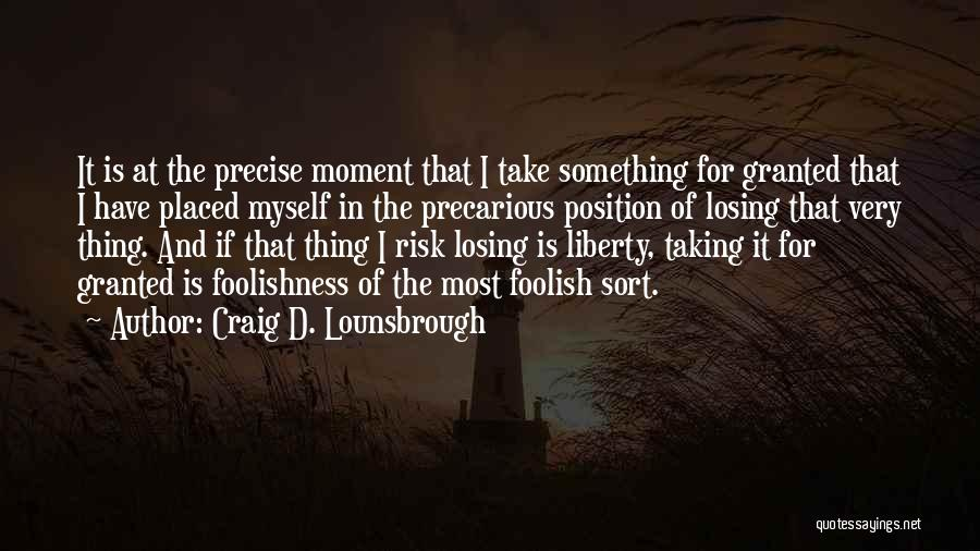 Taking Her For Granted Quotes By Craig D. Lounsbrough