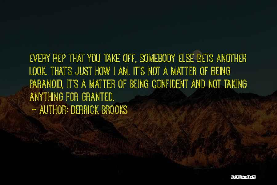 Taking Her For Granted Quotes By Derrick Brooks