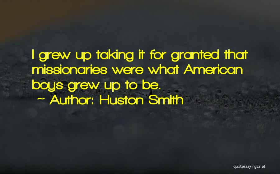 Taking Her For Granted Quotes By Huston Smith