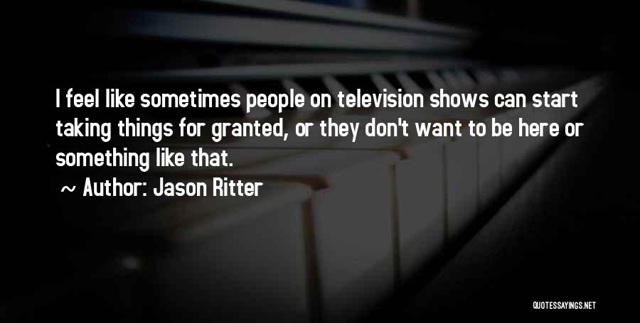 Taking Her For Granted Quotes By Jason Ritter