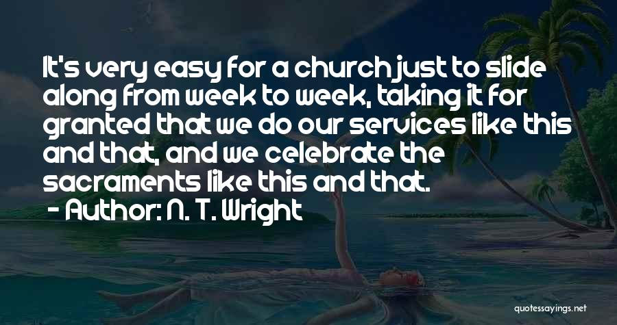 Taking Her For Granted Quotes By N. T. Wright