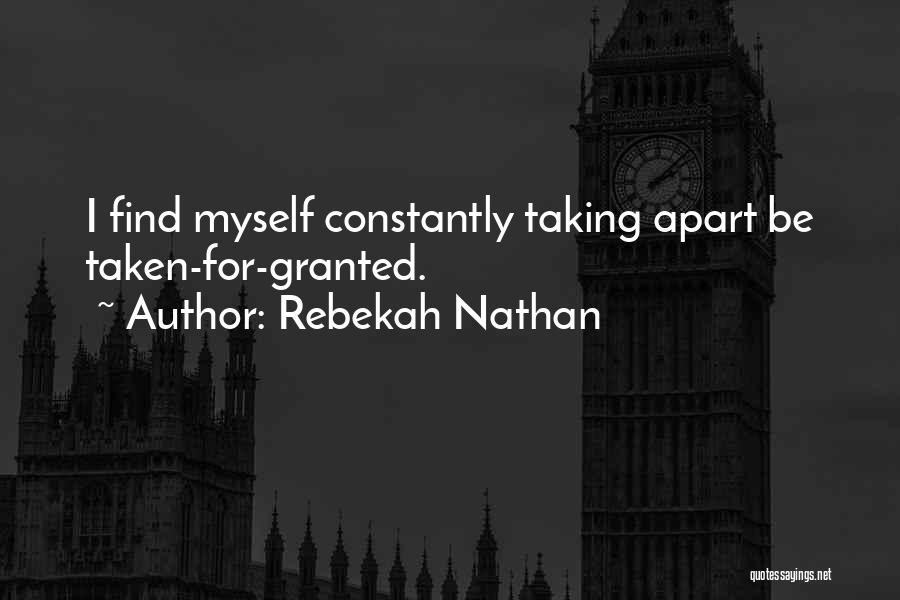 Taking Her For Granted Quotes By Rebekah Nathan