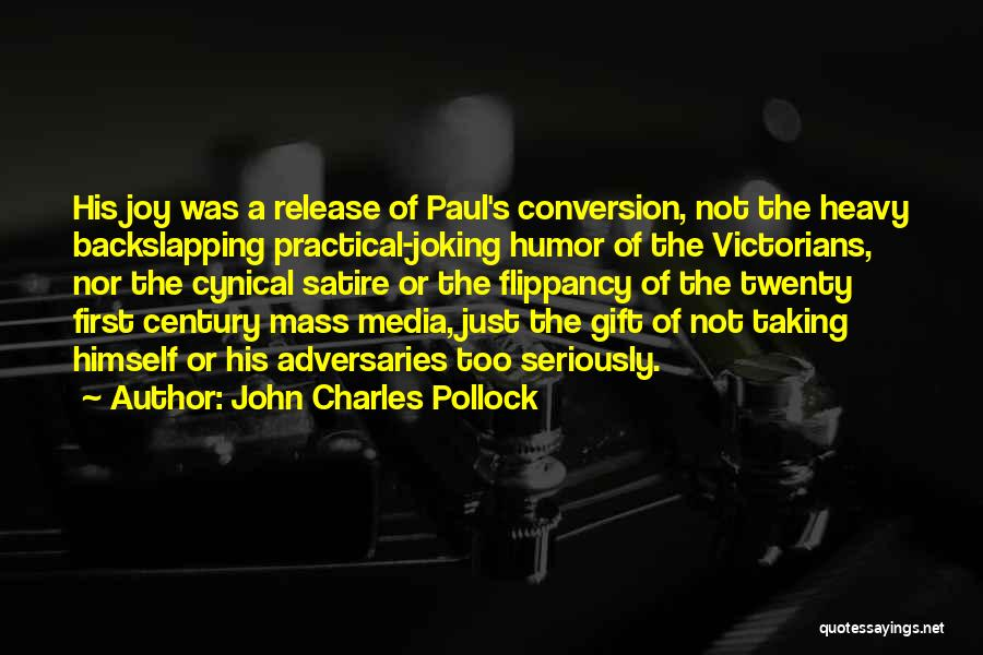 Taking Jokes Too Seriously Quotes By John Charles Pollock