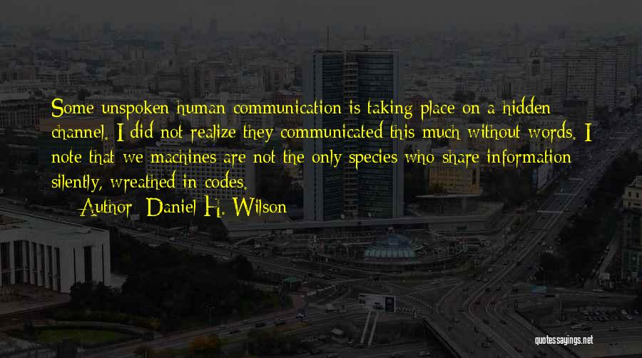 Taking Note Quotes By Daniel H. Wilson