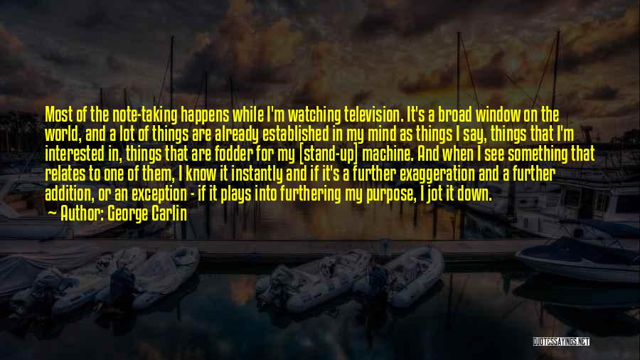 Taking Note Quotes By George Carlin