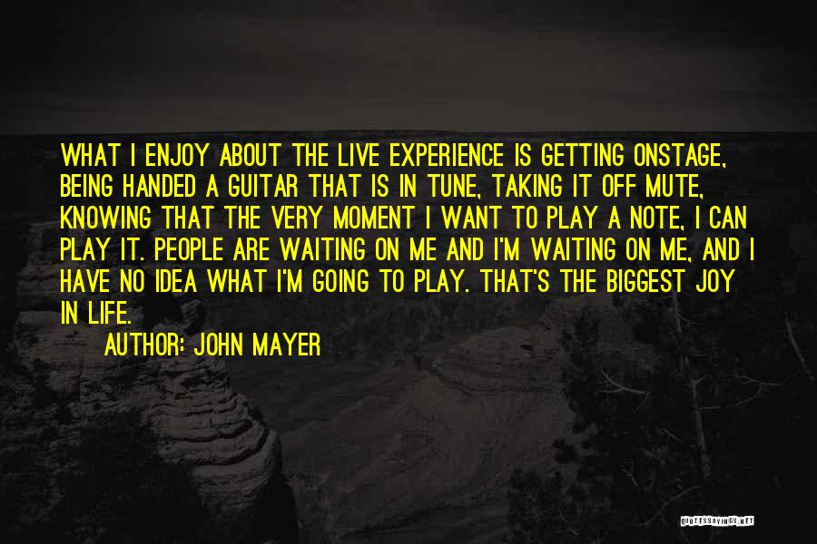 Taking Note Quotes By John Mayer