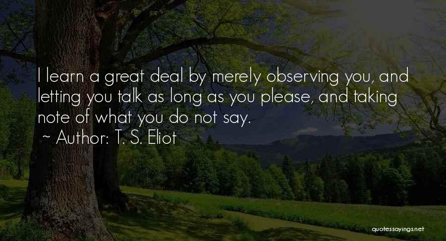 Taking Note Quotes By T. S. Eliot