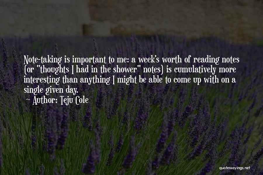 Taking Note Quotes By Teju Cole