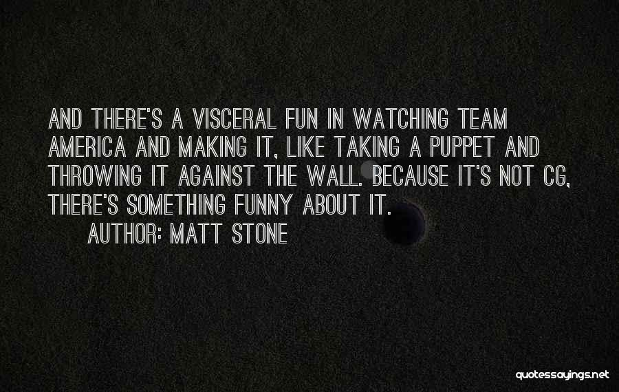 Taking One For The Team Funny Quotes By Matt Stone