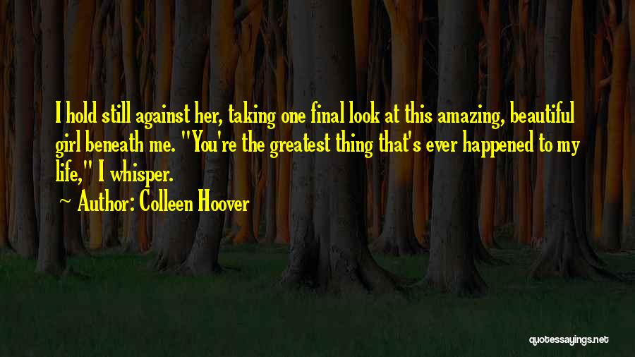 Taking One's Life Quotes By Colleen Hoover