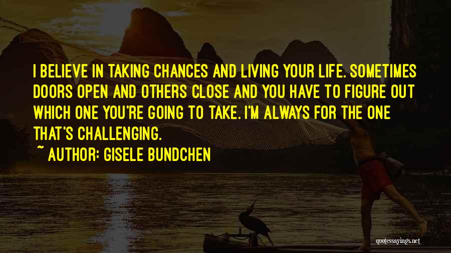 Taking One's Life Quotes By Gisele Bundchen