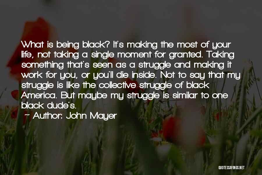 Taking One's Life Quotes By John Mayer