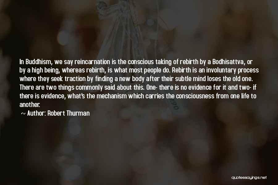 Taking One's Life Quotes By Robert Thurman