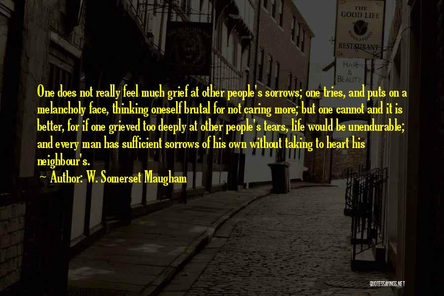 Taking One's Life Quotes By W. Somerset Maugham