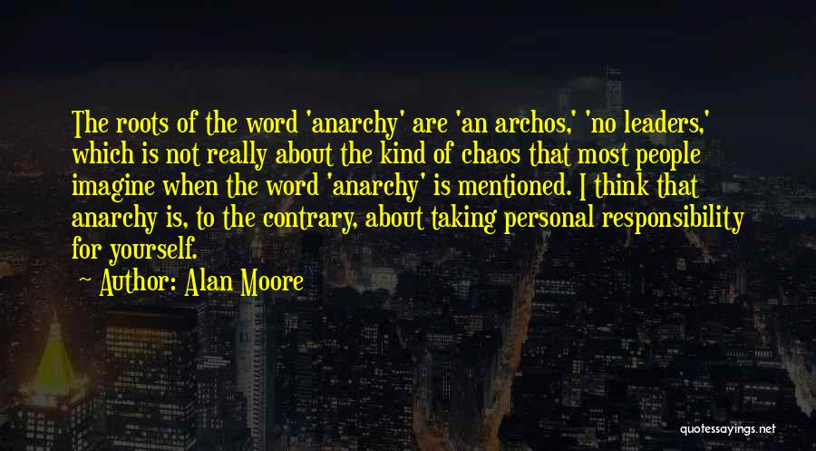 Taking Personal Responsibility Quotes By Alan Moore