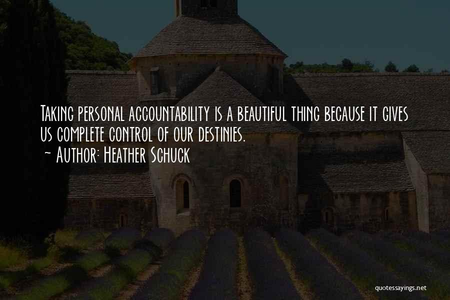 Taking Personal Responsibility Quotes By Heather Schuck