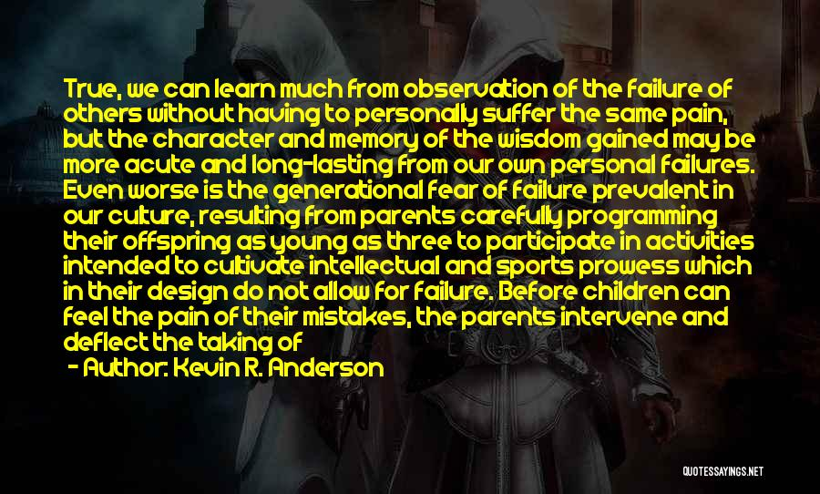 Taking Personal Responsibility Quotes By Kevin R. Anderson
