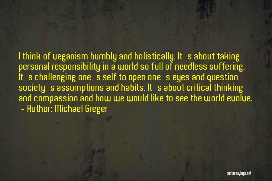 Taking Personal Responsibility Quotes By Michael Greger