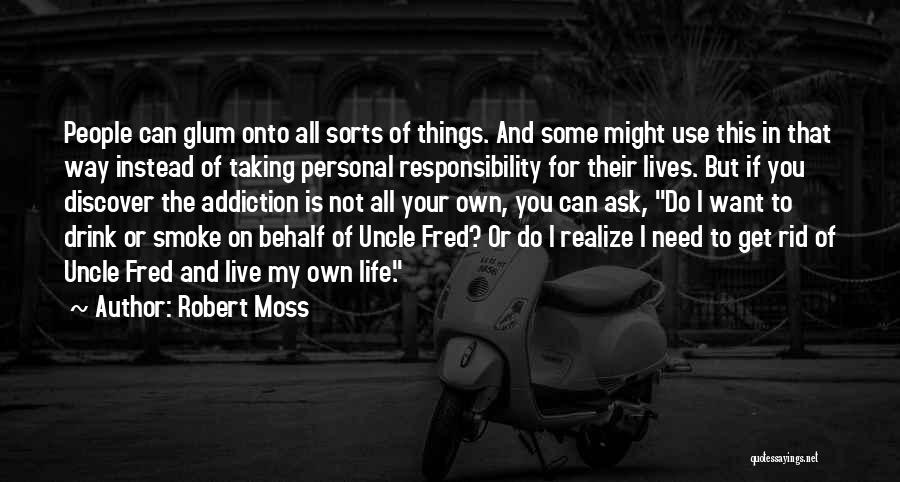 Taking Personal Responsibility Quotes By Robert Moss