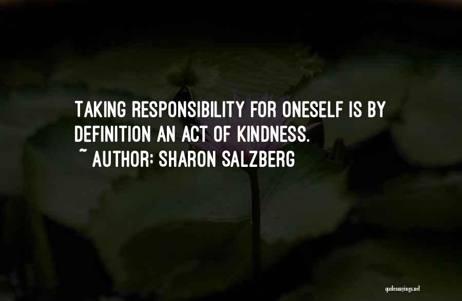 Taking Personal Responsibility Quotes By Sharon Salzberg
