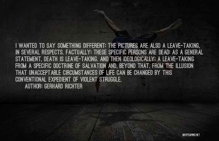 Taking Pictures Of Life Quotes By Gerhard Richter
