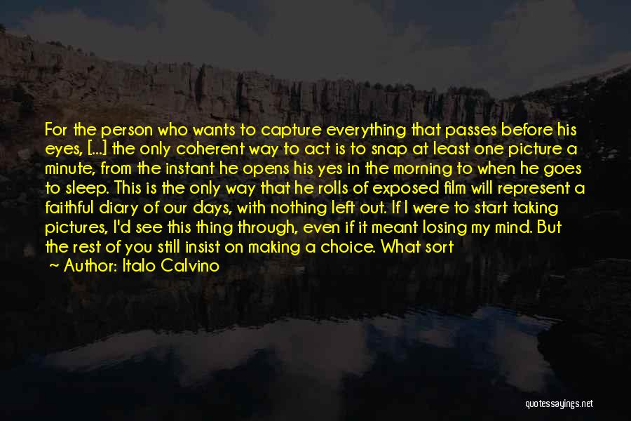 Taking Pictures Of Life Quotes By Italo Calvino